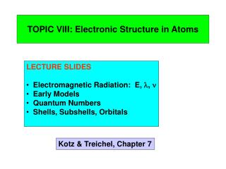 TOPIC VIII: Electronic Structure in Atoms