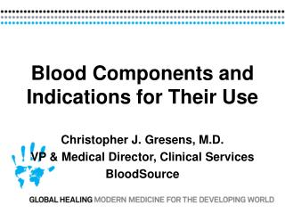Blood Components and Indications for Their Use