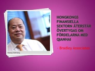 Hongkongs finansiella sektorn �terst�r �vertygas om f�rdelar