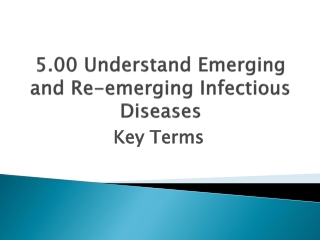 Newly Emerging and  Re-Emerging Diseases