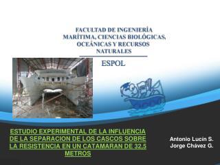 ESTUDIO EXPERIMENTAL DE LA INFLUENCIA DE LA SEPARACION DE LOS CASCOS SOBRE LA RESISTENCIA EN UN CATAMARAN DE 32,5 METROS