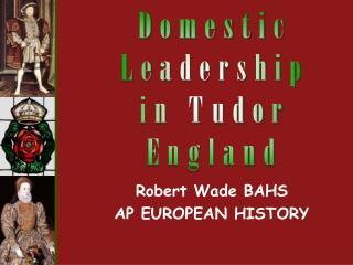Robert Wade BAHS AP EUROPEAN HISTORY