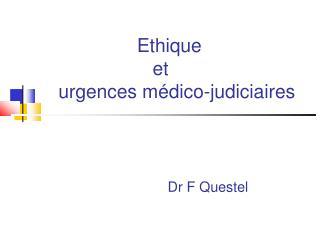 Ethique           et     urgences m dico-judiciaires