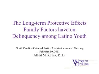 The Long-term Protective Effects Family Factors have on Delinquency among Latino Youth