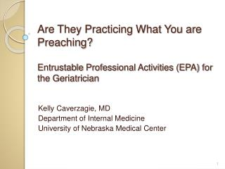 Are They Practicing What You are Preaching  Entrustable Professional Activities EPA for the Geriatrician