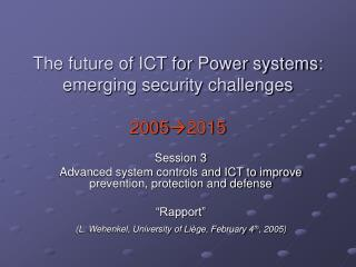 The future of ICT for Power systems: emerging security challenges  20052015