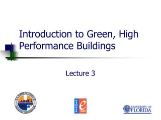 Introduction to Green, High Performance Buildings