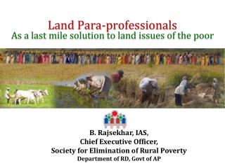 Land Para-professionals As a last mile solution to land issues of the poor
