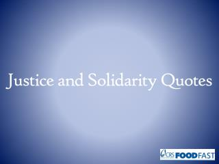 Justice and Solidarity Quotes