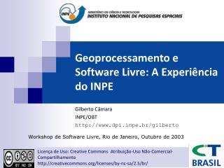 Geoprocessamento e Software Livre: A Experi ncia do INPE