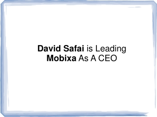 David Safai is Leading Mobixa As A CEO