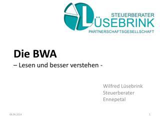 Die BWA    Lesen und besser verstehen -