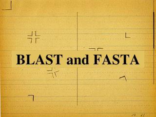 BLAST and FASTA