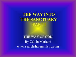 THE WAY INTO THE SANCTUARY  PART I