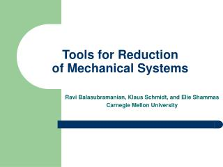 Tools for Reduction of Mechanical Systems