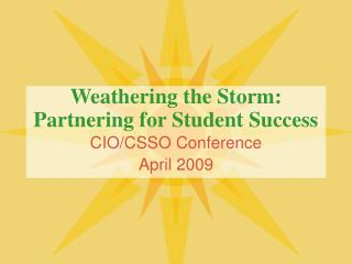 Weathering the Storm: Partnering for Student Success