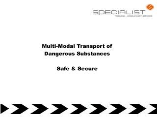 Multi-Modal Transport of  Dangerous Substances  Safe  Secure
