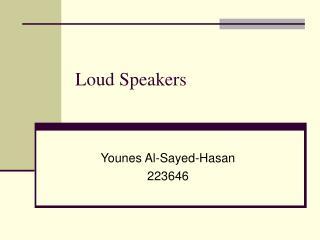 Loud Speakers