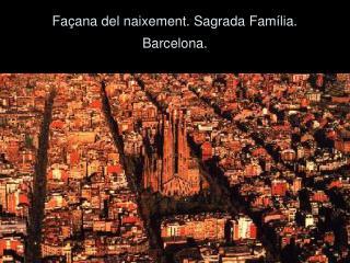 Fa ana del naixement. Sagrada Fam lia.  Barcelona.