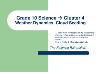 Grade 10 Science  Cluster 4 Weather Dynamics: Cloud Seeding