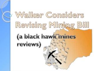 Considers Revising Mining Bill (a black hawk mines reviews)