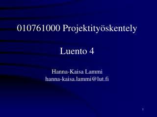 010761000 Projektity skentely  Luento 4  Hanna-Kaisa Lammi hanna-kaisa.lammilut.fi