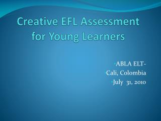 Creative EFL Assessment for Young Learners