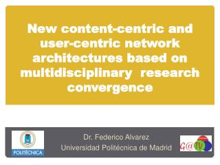 New content-centric and user-centric network architectures based on multidisciplinary  research convergence