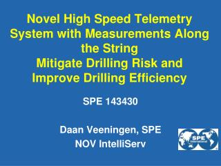 Novel High Speed Telemetry System with Measurements Along the String  Mitigate Drilling Risk and  Improve Drilling Effic