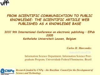 FROM SCIENTIFIC COMMUNICATION TO PUBLIC KNOWLEDGE: THE SCIENTIFIC ARTICLE WEB PUBLISHED AS A KNOWLEDGE BASE  ICCC 9th In