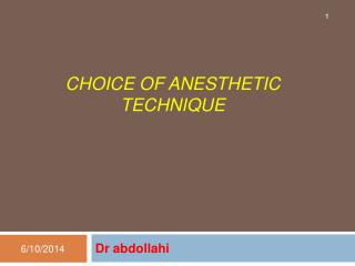 CHOICE OF ANESTHETIC TECHNIQUE