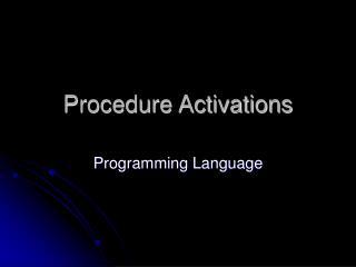 Procedure Activations