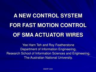 A NEW CONTROL SYSTEM FOR FAST MOTION CONTROL OF SMA ACTUATOR WIRES