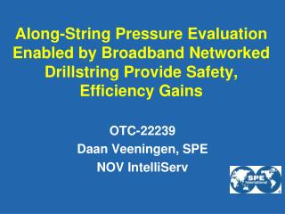 Along-String Pressure Evaluation Enabled by Broadband Networked Drillstring Provide Safety, Efficiency Gains