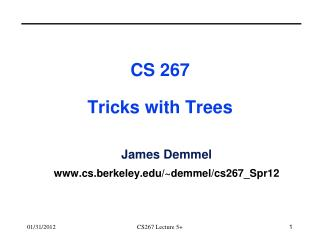 CS 267  Tricks with Trees