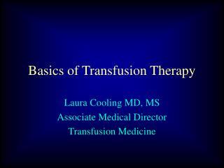 Basics of Transfusion Therapy