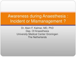 Awareness during Anaesthesia : Incident or Mismanagement