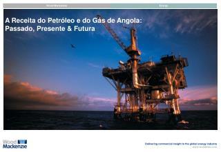 A Receita do Petr leo e do G s de Angola: Passado, Presente  Futura