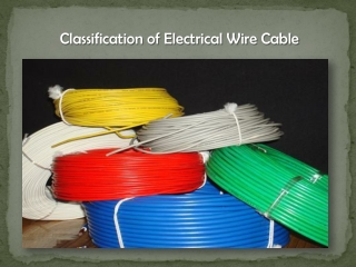Electrical Wires & Cables - Understand their world to make b
