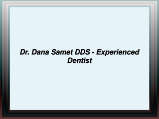 Dr. Dana Samet DDS - Experienced Dentist