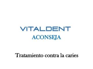 Vitaldent Badajoz nos habla de la caries