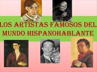 Los Artistas Famosos del Mundo Hispanohablante