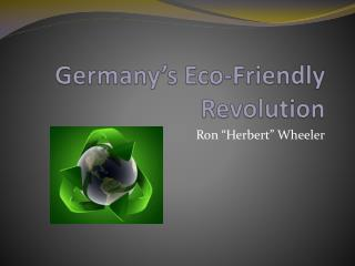 Germany s Eco-Friendly Revolution
