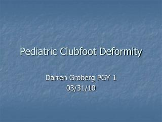 Pediatric Clubfoot Deformity