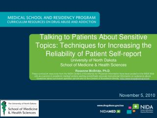Talking to Patients About Sensitive Topics: Techniques for Increasing the Reliability of Patient Self-report University