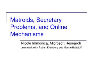Matroids, Secretary Problems, and Online Mechanisms