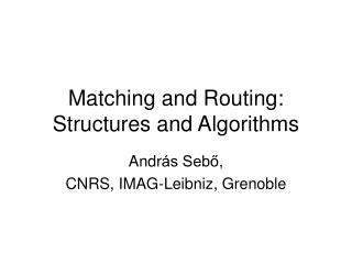 Matching and Routing: Structures and Algorithms