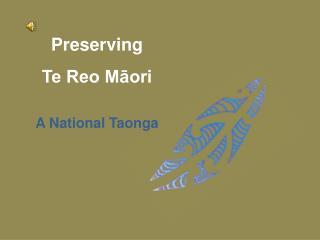 Preserving  Te Reo Maori