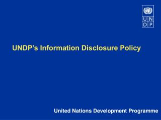 UNDP s Information Disclosure Policy
