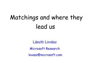 Matchings and where they lead us